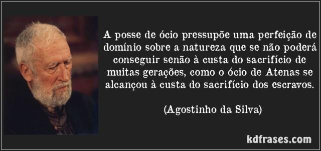 frase-a-posse-de-ocio-pressupoe-uma-perfeicao-de-dominio-sobre-a-natureza-que-se-nao-podera-agostinho-da-silva-154534