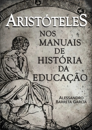 Aristóteles nos manuais de história da educação - Alessandro Barreta Garcia